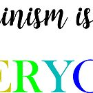 Feminism is for everyone rainbow by Kayla Cox