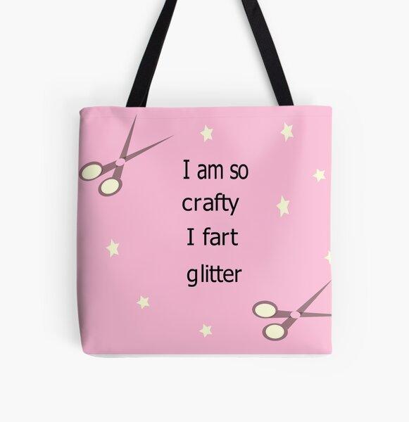 I am so crafty I fart glitter All Over Print Tote Bag