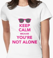 Keep Calm Because you are not alone T-Shirt