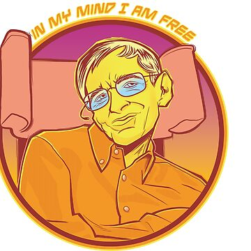 In my Mind I am Free - Prof Hawking Inspirational quote by kgullholmen