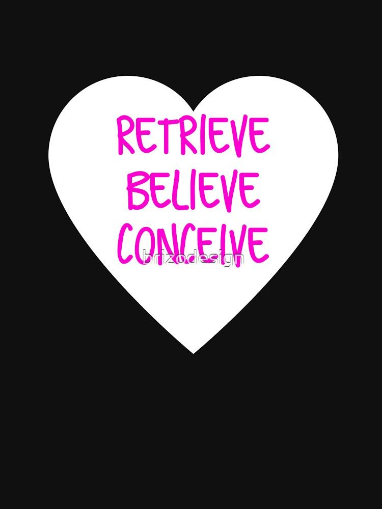 RETREIVE GLAUBEN CONCEIVE - Unfruchtbarkeits-u. IVF-Bewusstseins-Stützhemden von brizodesign