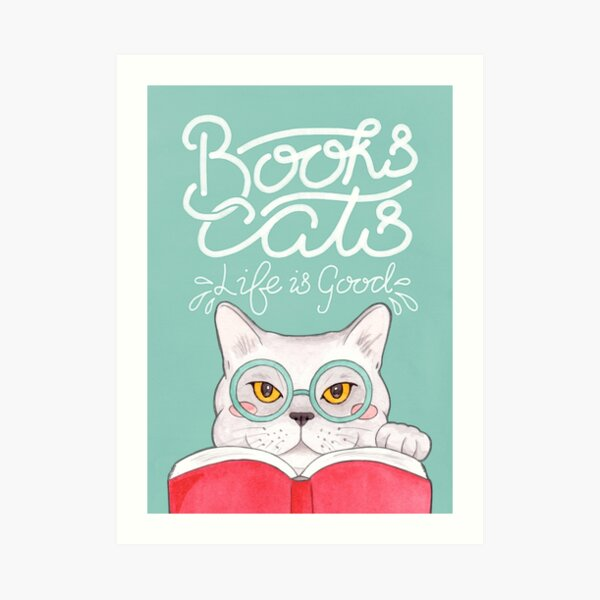 Books, Cats, Life is Good - Edward Gorey Quote Calligraphy Art Print