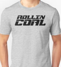Rollin Coal Unisex T-Shirt
