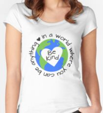 In a World Where You Can Be Anything - Be Kind Women's Fitted Scoop T-Shirt