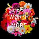 Be Worth More by Sophersgreen