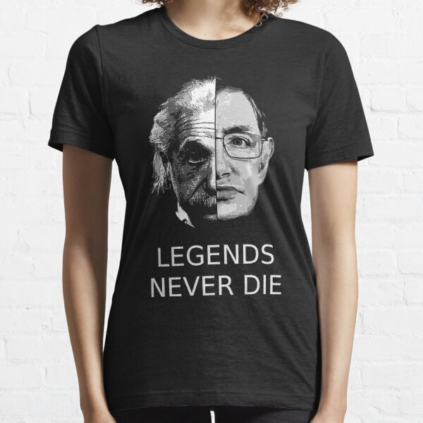 Albert Einstein - Stephen Hawking - Las leyendas nunca mueren Camiseta esencial