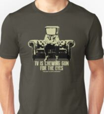 TV Is Chewing Gum For The Eyes Couch Architecture t shirt Unisex T-Shirt