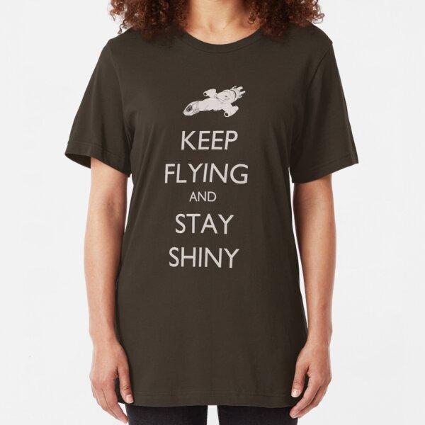 Keep Flying and Stay Shiny Slim Fit T-Shirt