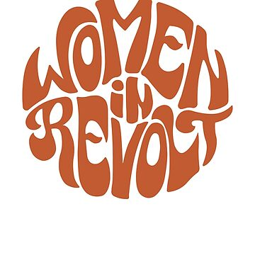 70s Style Feminist Women In Revolt by MellowMerch