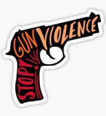 Stop gun violence sticker Sticker