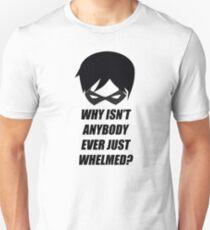 Whelmed Unisex T-Shirt