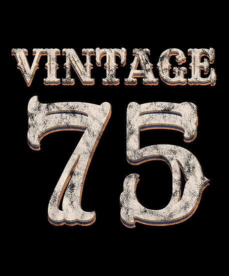 Vintage 75 Tshirt 43rd Birthday Gift For 43 Year Old