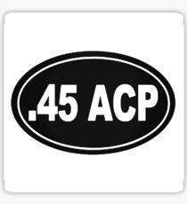 45 ACP Oval Sticker 2nd Amendment Sticker
