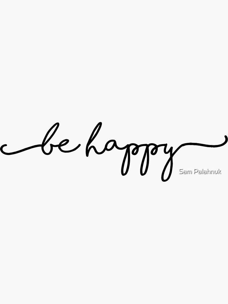 be happy sticker by sampalahnukart