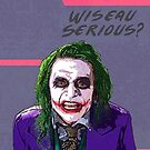 Wiseau Serious? by s2ray