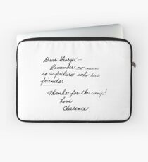 """""""Dear George, remember no man is a failure who has friends. Thanks for the wings! Love, Clarence.""""  Laptop Sleeve"""