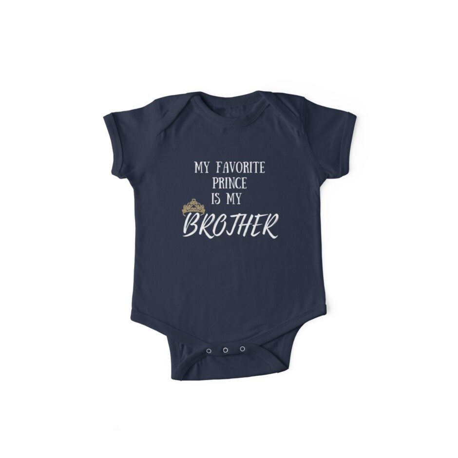 My Favorite Prince Is Brother I Love Big Bro Little Birthday Gift Idea King Royalty Magic Present