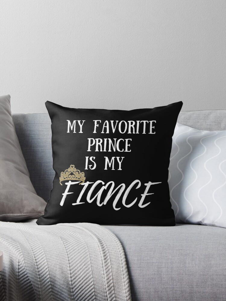 My Favorite Prince Is My Fiance I Love My Future Husband Wedding Day