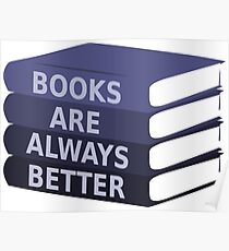 Books are always better Poster