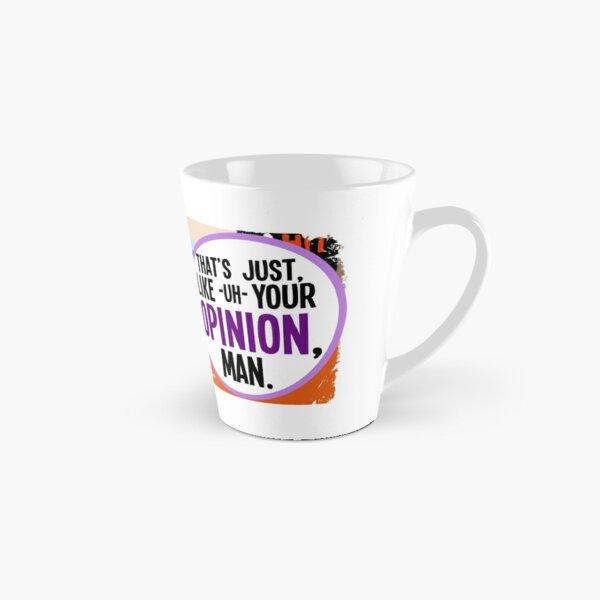 Your Opinion, Man Tall Mug