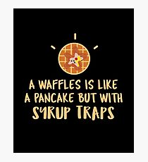 A Waffles Is Like A Pancakes But With Syrup Traps Photographic Print