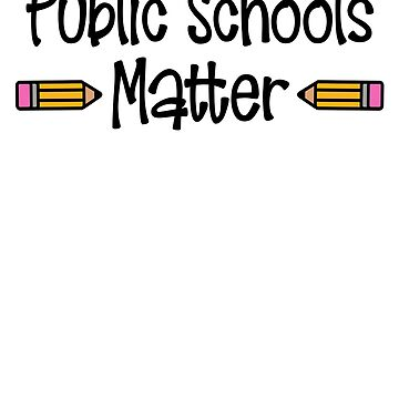Public Schools Matter Teacher Education by creative321