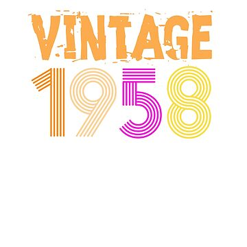 Vintage Retro 1958 Birthday gift 60 yrs old Bday 60th by HEJAshirts