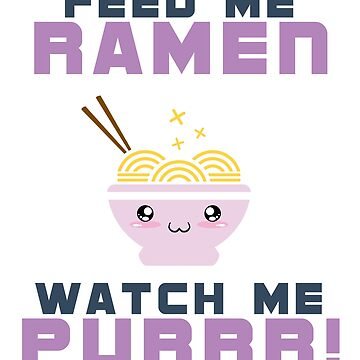 Feed Me Ramen Watch Me Purr! by Sublantis