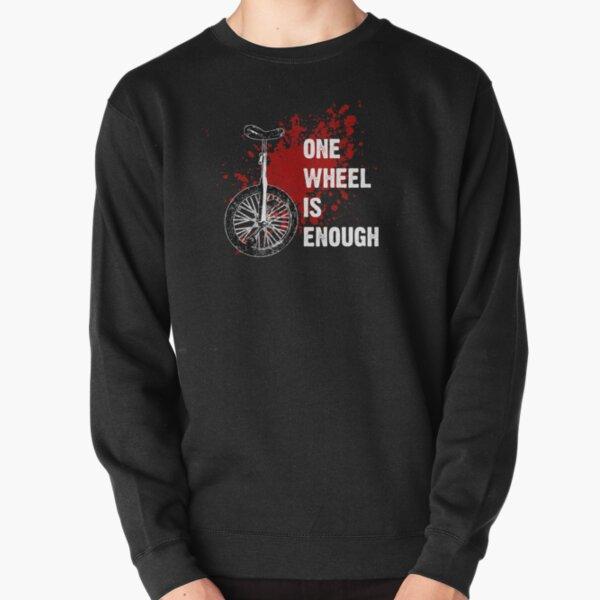 One wheel is enough  Pullover Sweatshirt