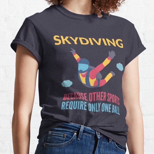 Cool Skydiving Shirts And Gifts Classic T-Shirt