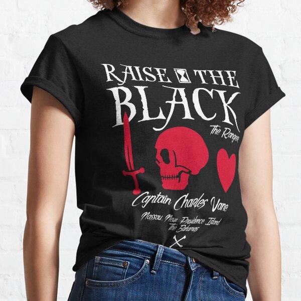 "Black Sails Charles Vane ""Raise The Black"" Classic T-Shirt"