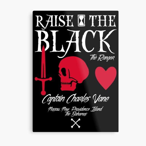 "Black Sails Charles Vane ""Raise The Black"" Metal Print"