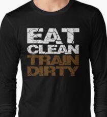Eat clean Train dirty Long Sleeve T-Shirt