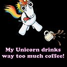 My Unicorn Drinks Way Too Much Coffee by Iain Maynard