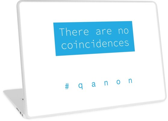 There Are No Coincidences - Q by ConText-Merch