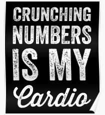Crunching numbers is my cardio Poster