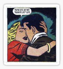 You're Cute But Not Run My Life Cute , comic kawaii pinup girl,  retro comics, pinup comics, romance vintage comics, romance comics, vintage romance comics, romance, love,   Sticker