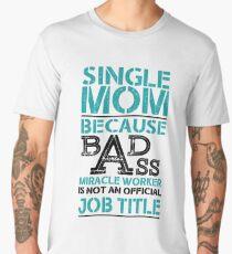 Single Mom T-Shirt Quotes Men's Premium T-Shirt