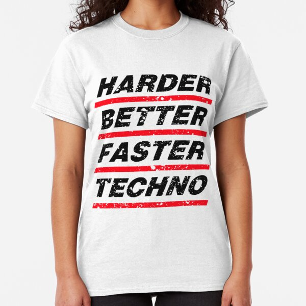 Harder Better Faster Techno #1 Classic T-Shirt
