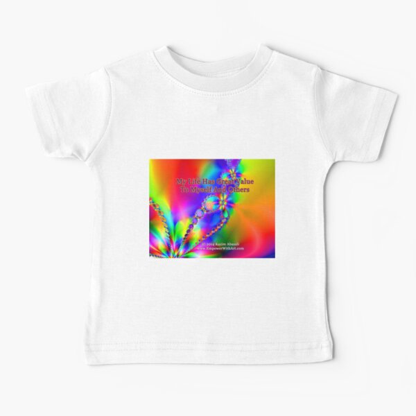 My Life Has Great Value To Myself An Others Baby T-Shirt