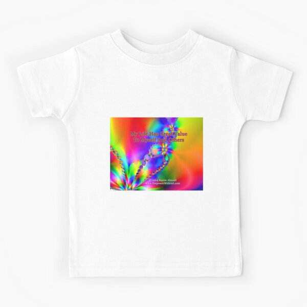 My Life Has Great Value To Myself An Others Kids T-Shirt