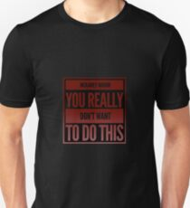 """McKamey Manor """" You Really Don't Want To Do This"""" Tee Slim Fit T-Shirt"""