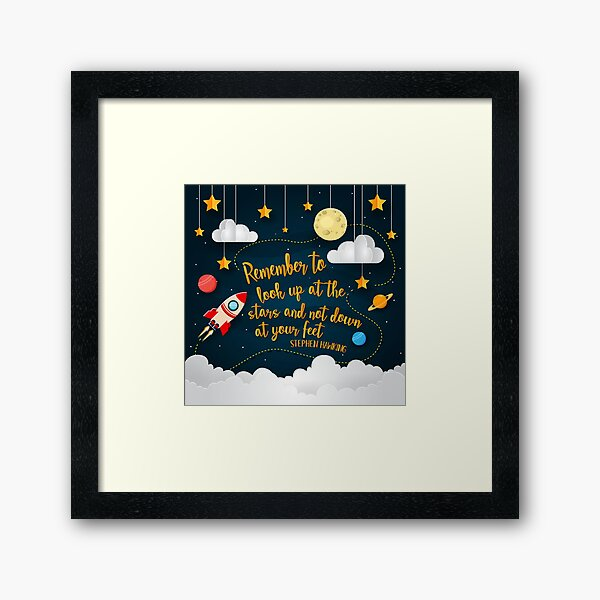 Look Up At The Stars Not Your Feet Framed Art Print