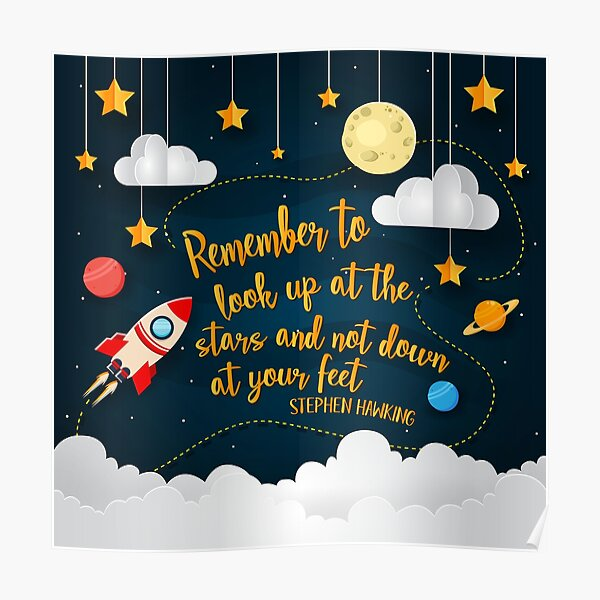 Look Up At The Stars Not Your Feet Poster