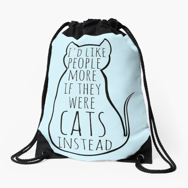 I'd like people more if they were cats instead Drawstring Bag