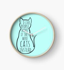 I'd like people more if they were cats instead Clock