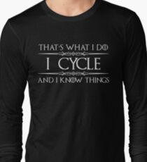 Cycling T Shirts - Gifts for Cyclists - I Cycle & Know Things Long Sleeve T-Shirt