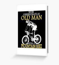 Never Underestimate An Old Man With A Mountain Bike Greeting Card