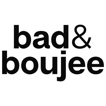 Bad & Boujee Minimal T-Shirt & Stickers - Hip-Hop Lover Music Lover by StrangeStreet