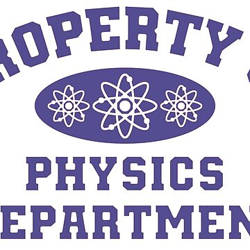 Property Of Physics Department by yarddawg